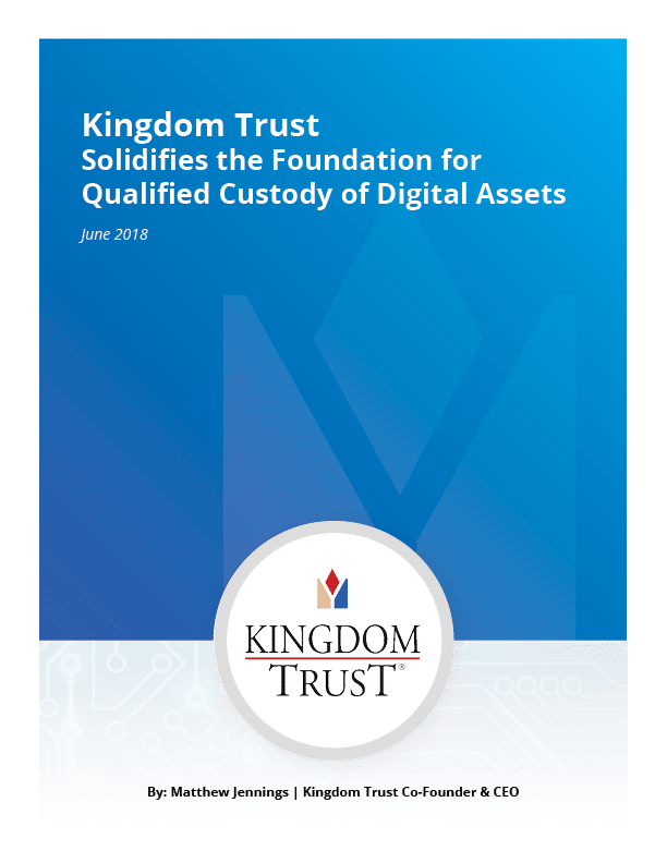 Kingdom Trust Solidifies Foundation for Qualified Custody of