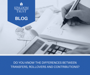 The Differences Between Transfers, Rollovers and Contributions