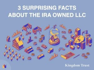 3 Surprising Facts about the IRA Owned LLC