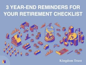 3 Year-End Reminders for your Retirement Checklist